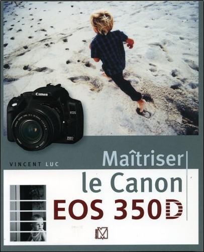 Vincent Luc - Maîtriser le Canon EOS 350D