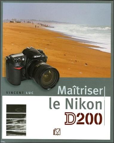 Vincent Luc - Maîtriser le Nikon D200