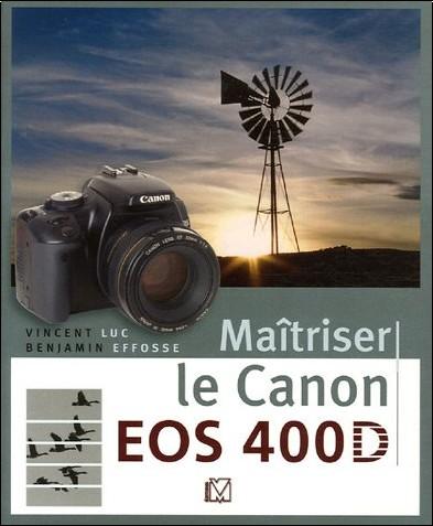 Vincent Luc - Maîtriser le Canon EOS 400D