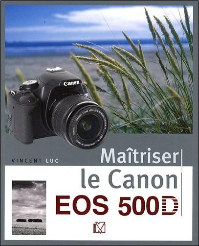 Vincent Luc - Maîtriser le Canon EOS 500D