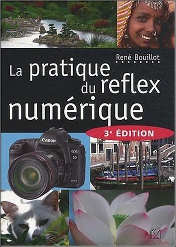 René Bouillot - La pratique du reflex numérique