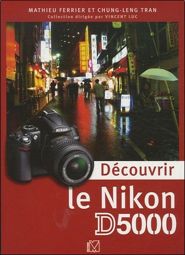 Mathieu Ferrier - Découvrir le Nikon D5000