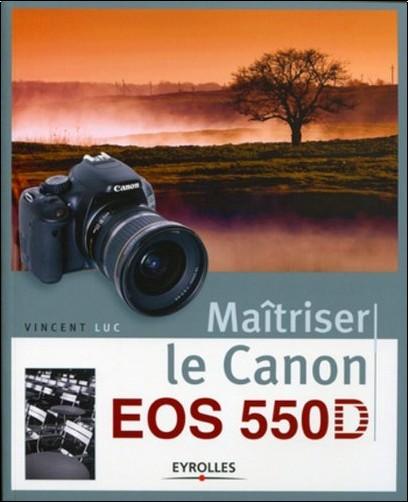 Vincent Luc - Maîtriser le canon EOS 55OD
