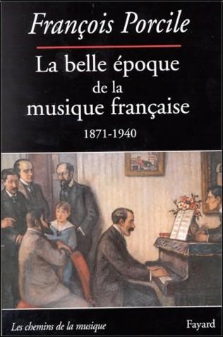 François Porcile - La belle époque de la musique française