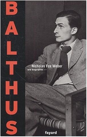 Nicholas Fox Weber - Balthus : Une biographie