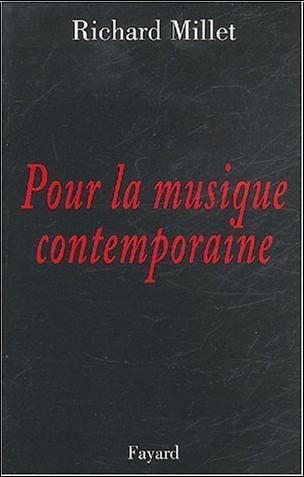 Richard Millet - Pour la musique contemporaine : Chroniques discographiques