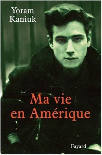Yoram Kaniuk - Ma vie en Amérique