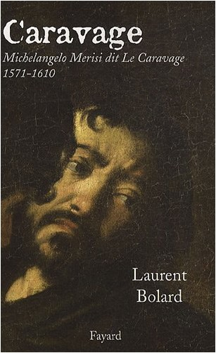 Laurent Bolard - Caravage
