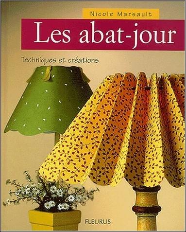 Nicole Marsault - Les Abat-jours : Techniques et créations