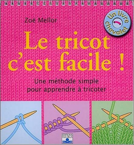Zoë Mellor - Savoir créer de fil en aiguille : Tricot facile (livre chevalet)