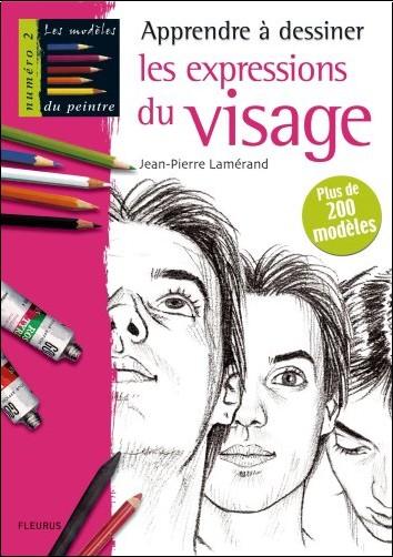 Jean-Pierre Lamérand - Apprendre à dessiner les expressions du visage