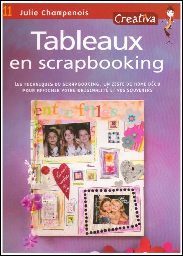Julie Champenois - Tableaux en scrapbooking