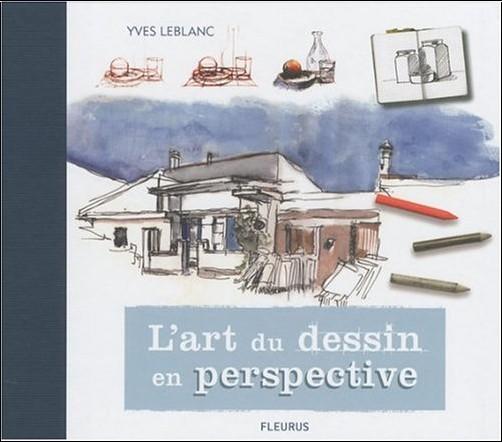 Yves Leblanc - L'art du dessin en perspective
