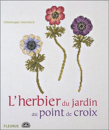 Véronique Enginger - L'herbier du jardin au point de croix