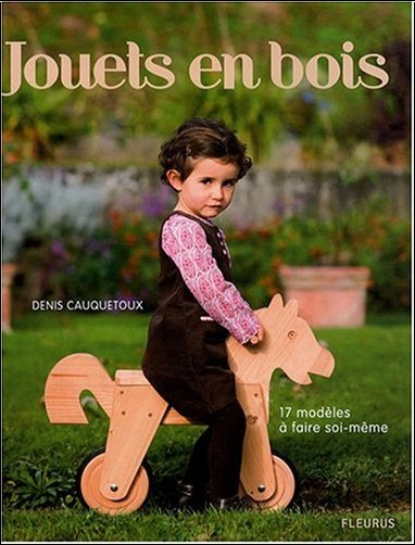 jouets en bois 17 modles faire soi mme denis. Black Bedroom Furniture Sets. Home Design Ideas
