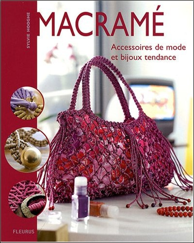 Sylvie Hooghe - Macramé : Accessoires de mode et bijoux tendance