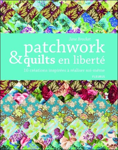 Jane Brocket - Patchwork et quilts en liberté