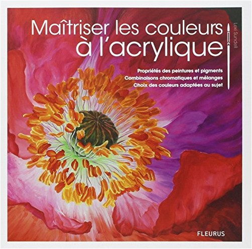 Fleurus - Maitriser la couleur à l'acrylique