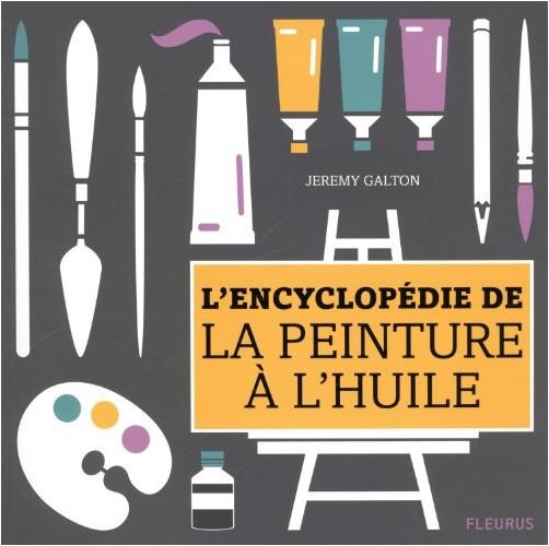Jeremy Galton - L'encyclopédie de la peinture à l'huile