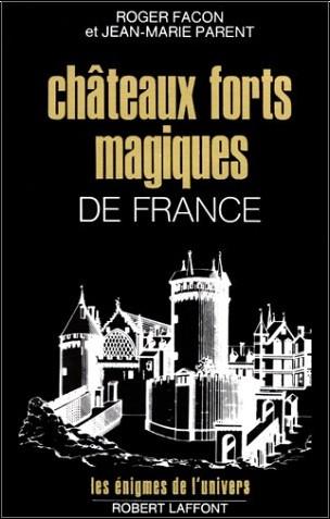 Roger Facon - Châteaux forts magiques de France