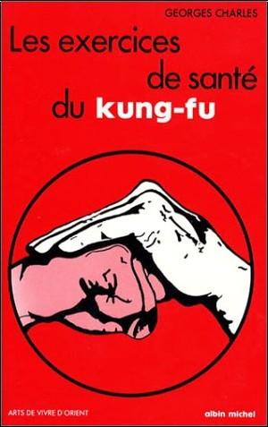 Charles Georges - Les exercices de santé du Kung Fu