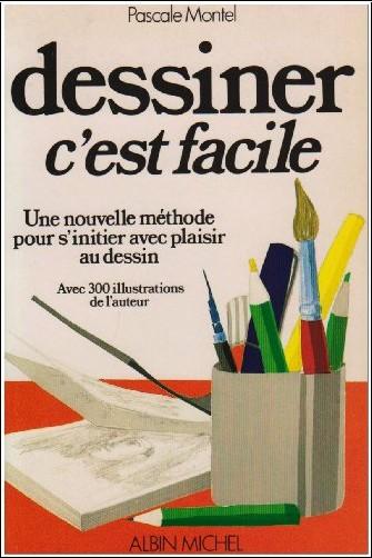 Dessiner C Est Facile Pascale Montel Livres
