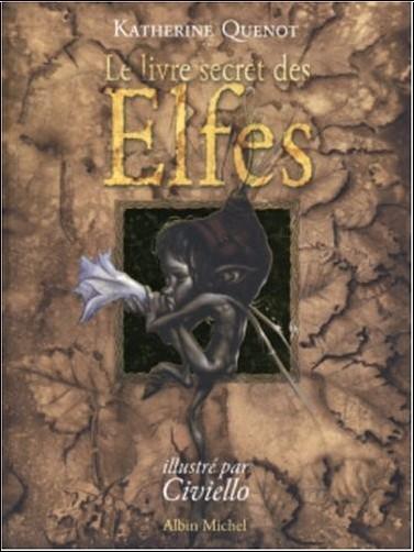 Katherine Quenot - Le livre secret des Elfes