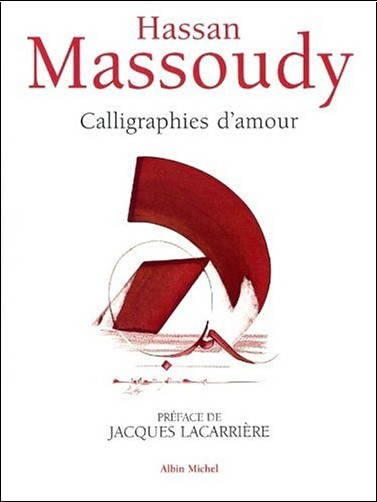 Hassan Massoudy - Calligraphies d'amour