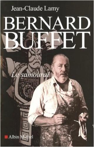 Jean-Claude Lamy - Bernard Buffet : Le samouraï