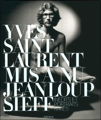 Jeanloup Sieff - Yves Saint Laurent mis à nu - inédits et portraits rares