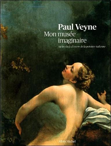 Paul Veyne - Mon musée imaginaire : Ou les chefs-d'oeuvre de la peinture italienne