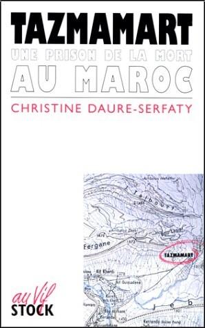 Daure-Serfaty - Tazmamart : une prison de la mort au Maroc