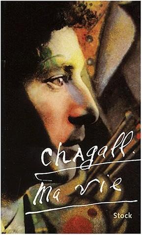 Marc Chagall - Ma vie