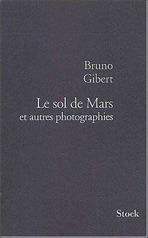 B. Gibert - Le Sol de Mars et autres photographies