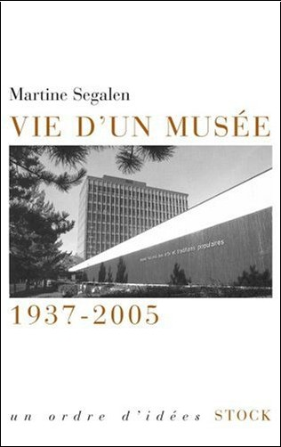 Martine Segalen - Vie d'un musée 1937-2005