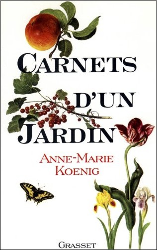 Anne-Marie Koenig - Carnets d'un jardin
