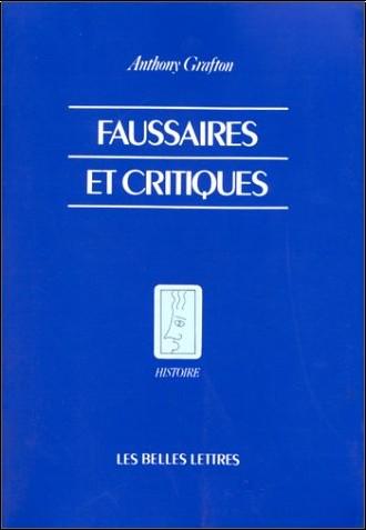 Anthony Grafton - Faussaires et critiques