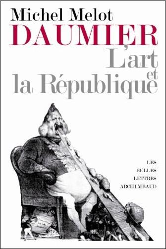 Michel Melot - Daumier : L'art et la République