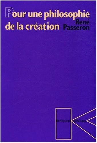 René Passeron - Pour une philosophie de la creation