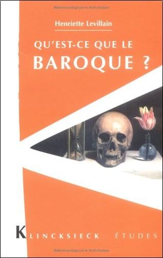 Henriette Levillain - Qu'est-ce que le baroque ?