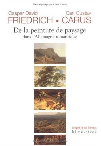 Caspar-David Friedrich - De la peinture de paysage dans l'Allemagne romantique