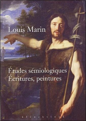 Louis Marin - Etudes sémiologiques : Ecritures, peintures