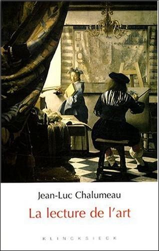 Jean-Luc Chalumeau - La lecture de l'art