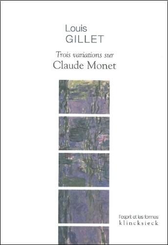 Louis Gillet - Trois variations sur Claude Monet