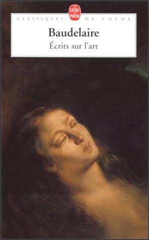 Charles Baudelaire - Ecrits sur l'art