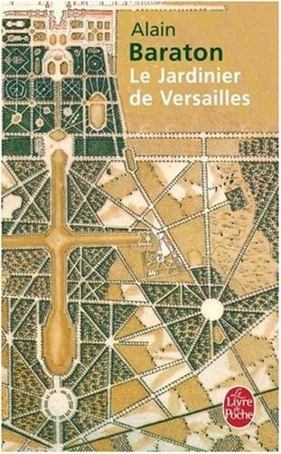 Alain Baraton - Le jardinier de Versailles