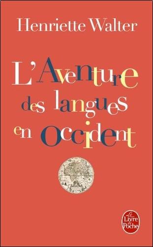Henriette Walter - L'Aventure des langues en Occident