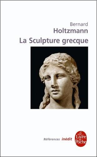 Bernard Holtzmann - La Sculpture grecque