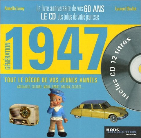 Armelle Leroy - Génération 1947 : Le livre anniversaire de vos 60 ans (1CD audio)