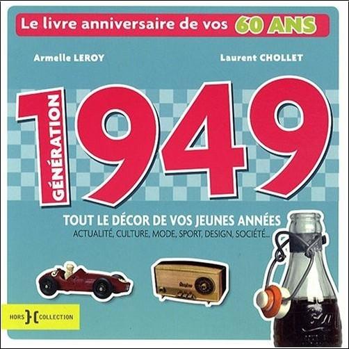 Laurent Chollet - Génération 1949 : Le livre anniversaire de vos 60 ans
